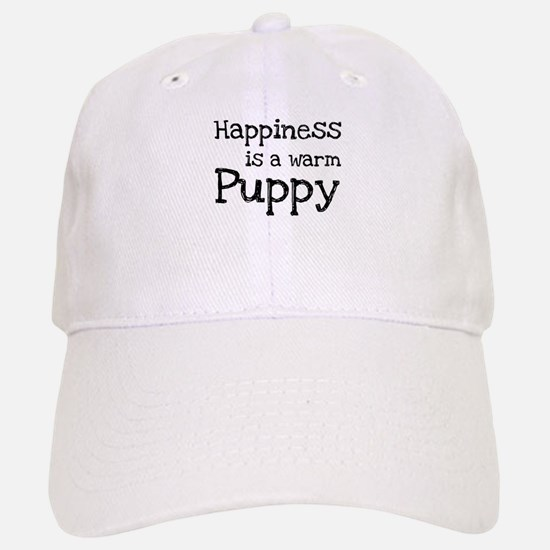 Happiness is a warm puppy Baseball Baseball Cap