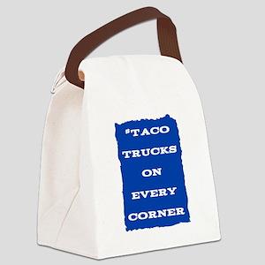 #TacoTrucksOnEveryCorner Canvas Lunch Bag