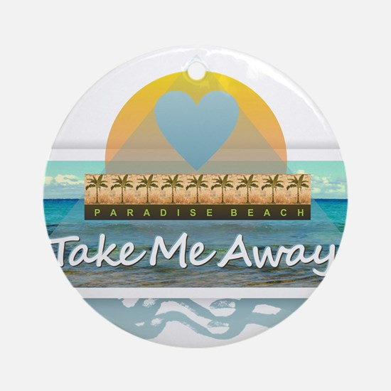 Take Me Away Round Ornament