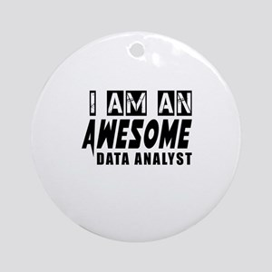 I Am Data analyst Round Ornament