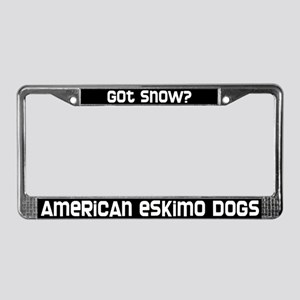 got snow? American Eskimos License Plate Frame