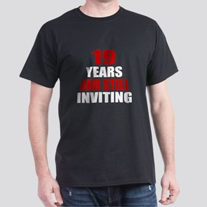 19 till Inviting Birthday Dark T-Shirt
