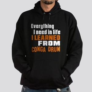 I Need In Life I Learned From Conga Hoodie (dark)