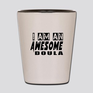 I Am Doula Shot Glass