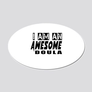 I Am Doula 20x12 Oval Wall Decal