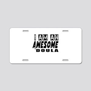 I Am Doula Aluminum License Plate