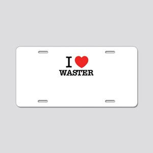 I Love WASTER Aluminum License Plate
