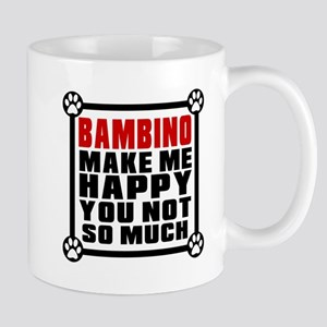 Bambino Cat Make Me Happy Mug