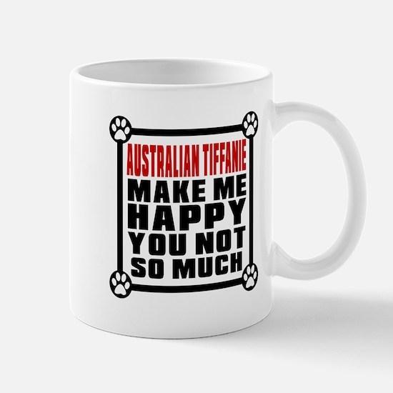 Australian Tiffanie Cat Make Me Happy Mug