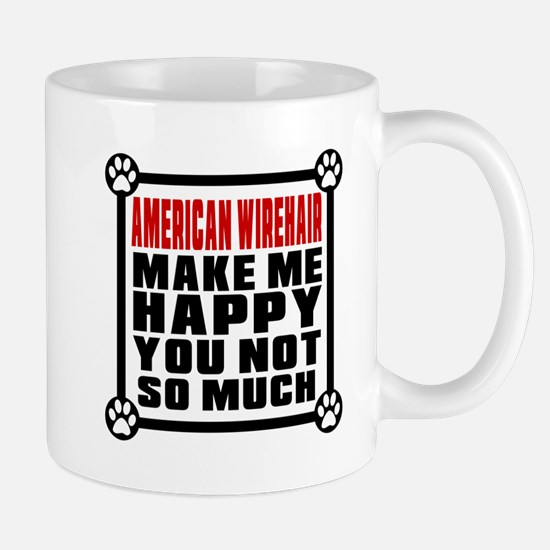 American Wirehair Cat Make Me Happy Mug