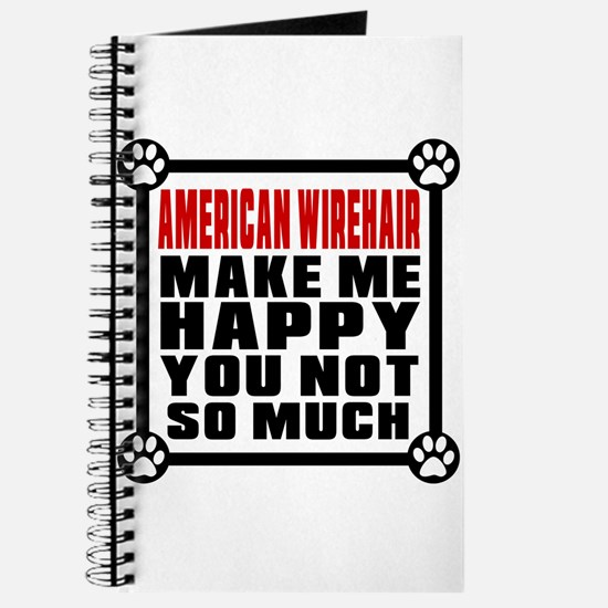 American Wirehair Cat Make Me Happy Journal