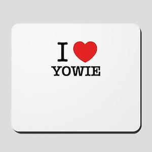 I Love YOWIE Mousepad