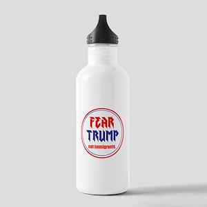 Fear Trump, not immigrants Water Bottle