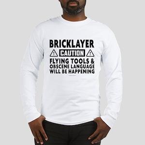 Caution Bricklayer Humor Long Sleeve T-Shirt