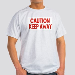 Caution Keep Away T-Shirt