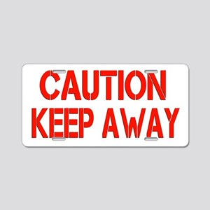 Caution Keep Away Aluminum License Plate