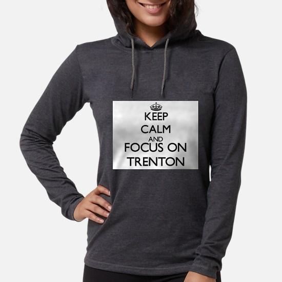 Keep Calm and Focus on Trenton Long Sleeve T-Shirt