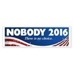 Nobody For President Bumper Sticker