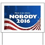 Nobody For President Yard Sign