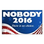 Nobody For President Sticker