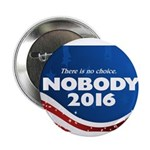 "Nobody For President 2.25"" Button (10 Pack)"