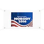 Nobody For President Banner