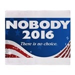 Nobody for President Throw Blanket