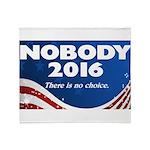 Nobody for President Throw Blanket