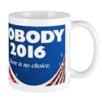 Nobody for President Mugs