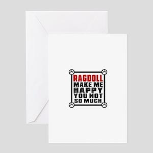 Ragdoll Cat Make Me Happy Greeting Card