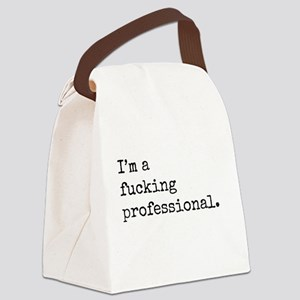 I'm a fucking professional. Canvas Lunch Bag