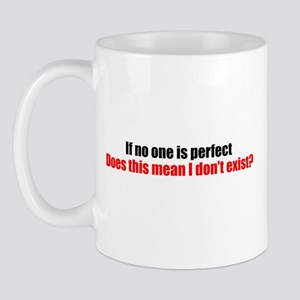 If no one is perfect Mug