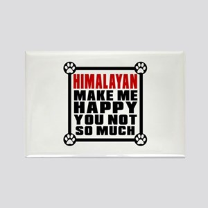 Himalayan Cat Make Me Happy Rectangle Magnet