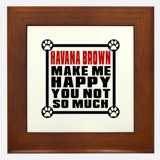 Havana Brown Cat Make Me Happy Framed Tile