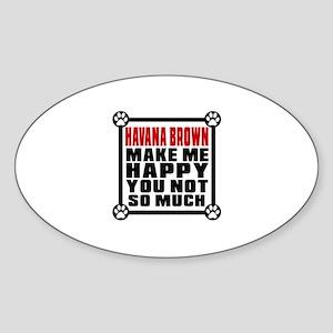 Havana Brown Cat Make Me Happy Sticker (Oval)