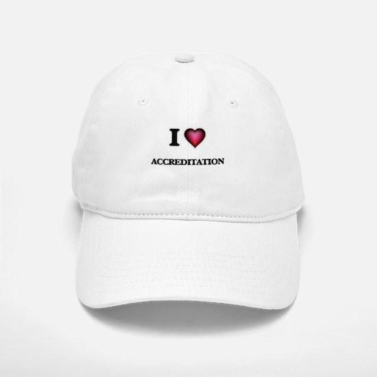 I Love Accreditation Baseball Baseball Cap
