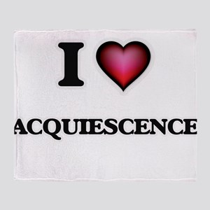I Love Acquiescence Throw Blanket