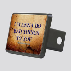 I wanna do bad things to you Hitch Cover