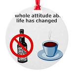 attitude-life-changed Round Ornament