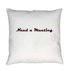 need-a-meeting Everyday Pillow