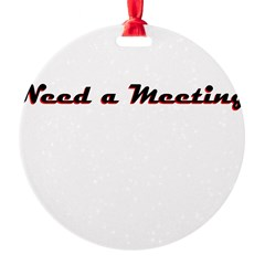 need-a-meeting Ornament