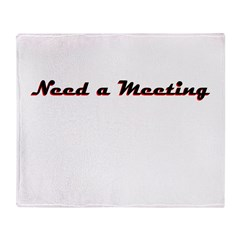need-a-meeting Throw Blanket