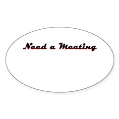 need-a-meeting Sticker (Oval 10 pk)