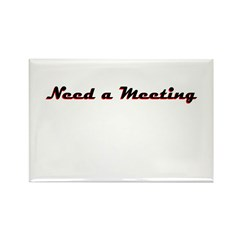 need-a-meeting Rectangle Magnet