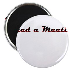 need-a-meeting Magnet