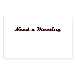 need-a-meeting Sticker (Rectangle)