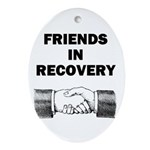 FRIENDS-RECOVERY Oval Ornament