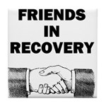 FRIENDS-RECOVERY Tile Coaster