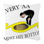 must-hit-bottom Woven Throw Pillow