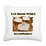 let-them-whirl Square Canvas Pillow